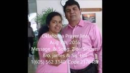 Oklahoma Prayer line Aug 7th, 2016 Message & Song Zion Singers Bro. James & Sis. Lini