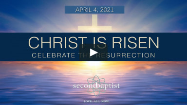 Easter Sunday Worship - April 4, 2021 - Second Baptist - Lubbock, TX