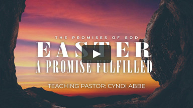 Easter: A Promise Fulfilled | Crossroads Fellowship | April 4, 2021