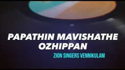 Papathin Mavishathe Ozhippan, Down at the Cross Where My Savior -- Zion Singers Vennikulam