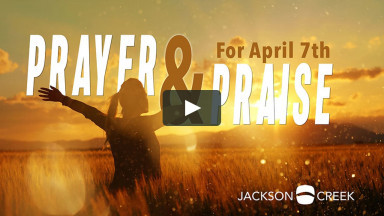 Prayer & Praise Service for April 7th
