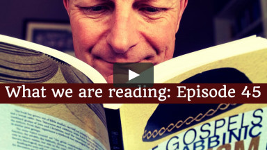 """The Gospels and Rabbinic Judaism"". What we are reading : Episode 45"