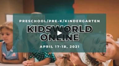 KidsWorld Online April 17-18, 2021 (Preschool/Pre-K/Kindergarten)