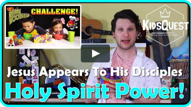 KidsQuest Online - Jesus Appears To His Disciples, Holy Spirit Power - April 17-18, 2021