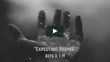 "04-11-21 ""Expectant Prayer"" – Rev. Lee Fox"