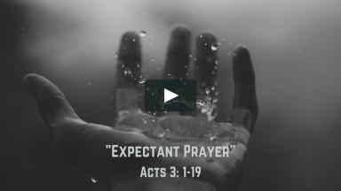 """04-11-21 """"Expectant Prayer"""" – Rev. Lee Fox"""