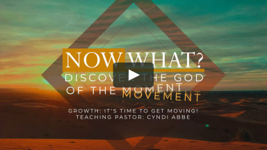 GROWTH It's Time to Get Moving! | Crossroads Fellowship | April 18, 2021