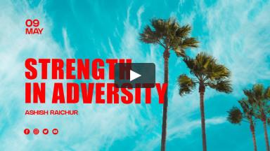 Strength in Adversity | Ashish Raichur