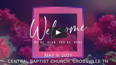 CBC Worship Service May 9 2021.mp4
