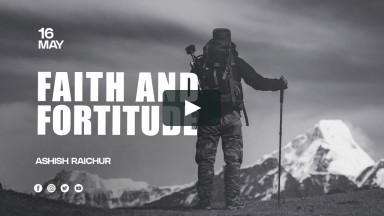 Faith and Fortitude | Ashish Raichur
