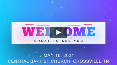 CBC Worship Service May 16 2021.mp4