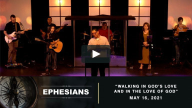 5.16.21 | Walking In God's Love and In the Love of God