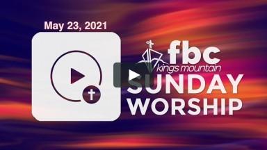 Sunday Worship ~ May 23, 2021.mp4