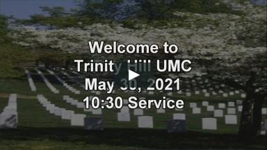 Trinity Hill UMC Online Sunday Worship Service 05-30-2021