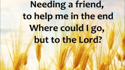Where Could I Go But To The Lord