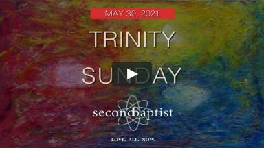 Worship - May 30, 2021 - Second Baptist Church, Lubbock, TX