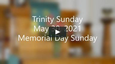 Loch Willow Presbyterian 5-30-2021, Trinity Sunday, Memorial Day Sunday