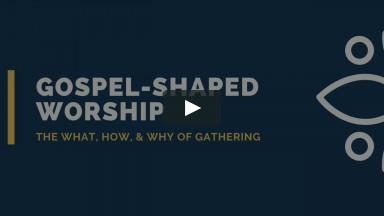 Gospel-Shaped Worship: Liturgical (GUIDED LITURGY)