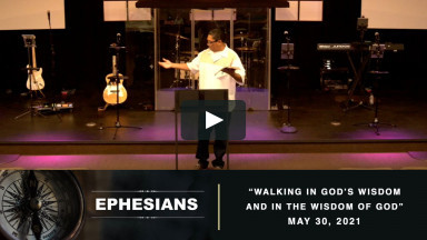 5.30.21 | Walking in God's Wisdom and in the Wisdom of God