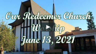 ORCGG Worship June 13, 2021