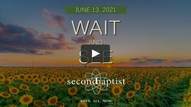 Worship Service - June 13, 2021 - Second Baptist, Lubbock, TX