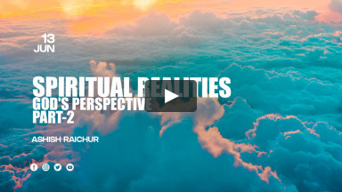 Part-2: God's Perspective (Key Points) (Spiritual Realities) | Ashish Raichur