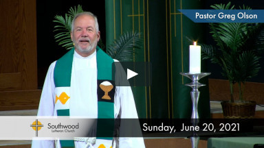 June 20, 2021 Online Worship - Southwood Lutheran Church