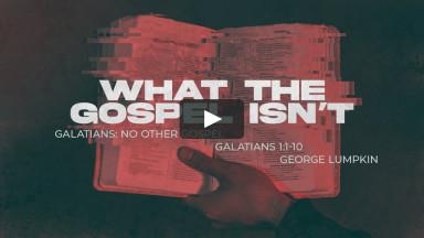 What the Gospel Isn't II Daybreak Worship II June 20th, 2021