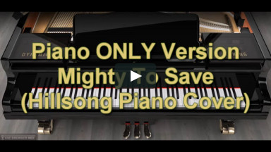 Piano ONLY Version - Mighty To Save (Hillsong)