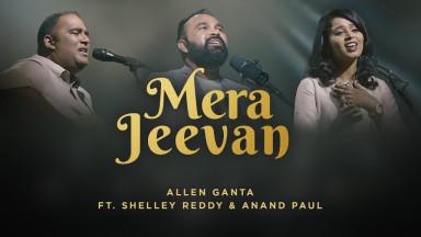 Mera Jeevan | Allen Ganta ft. Shelley Reddy and Anand Paul | Hindi Worship Song