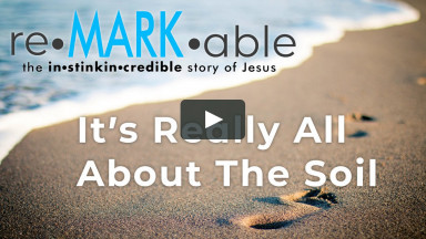 reMARKable: It's Really All About the Soil | Crossroads Fellowship | June 27, 2021