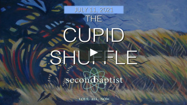 """""""The Cupid Shuffle"""" - Worship Service - July 11, 2021 - Second Baptist Church, Lubbock, TX"""