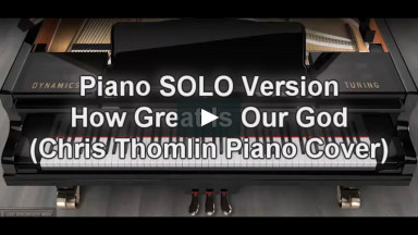 Piano SOLO Version - How Great Is Our God (Chris Tomlin)