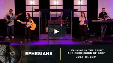 7.18.21 | Walking in the Spirit and Submission of God