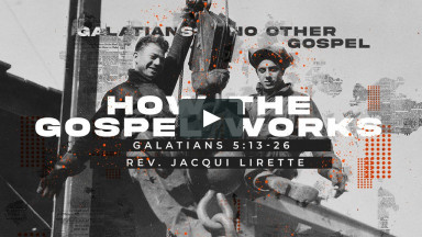How the Gospel Works II Contemporary Worship II July 18, 2021