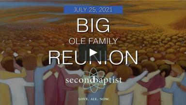 """Big Ole Family Reunion"" - Worship - July 25, 2021 - Second Baptist Church, Lubbock, TX"