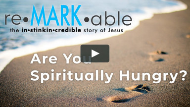 reMARKable: Are You Spiritually Hungry? | Crossroads Fellowship | July 25, 2021