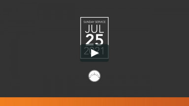 Sunday Service — July 25, 2021
