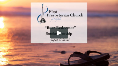 "Sunday Worship - August 8 ""Boaz Redeemer"""