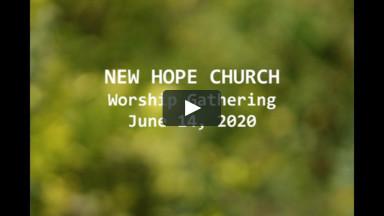 061420 New Hope Church Worship Service