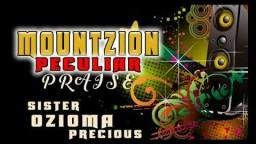 Sis. Ozioma Precious - Mountzion Peculiar Praise - 2018 Christian Music | Nigerian Gospel Songs