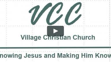 Village Christian Church Sunday Worship