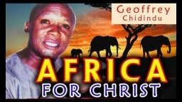 Geoffery Chidindu - Africa For Christ - Latest 2018 Nigerian Gospel Song