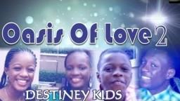 Destined Kids - Oasis Of Love 2 - Latest 2018 Nigerian Gospel Music Video
