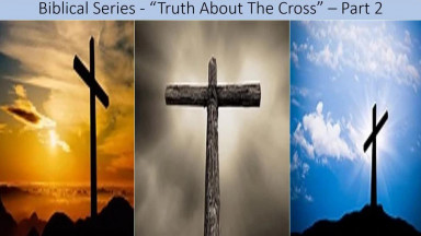 Truth About The Cross [Evolution of Messiah & Cross]   -  Part 2