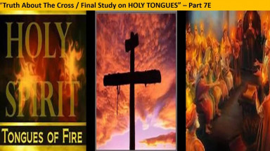 Truth About The Cross [Final Study on Holy TONGUES] - Part V