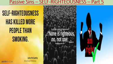 """PASSIVE SINS -  """"BEING SELF RIGHTEOUS """""""