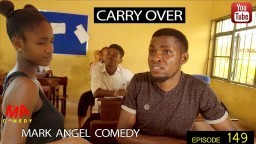 CARRY OVER (Mark Angel Comedy) (Episode 149)