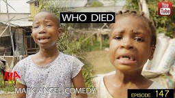 WHO DIED (Mark Angel Comedy) (Episode 147)