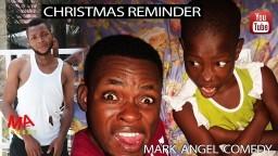 CHRISTMAS REMINDER (Mark Angel Comedy)